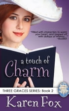 A Touch of Charm: Three Graces, Book 2 by Karen Fox