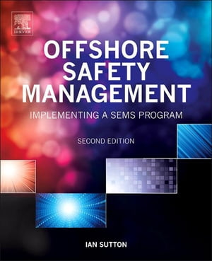 Offshore Safety Management Implementing a SEMS Program
