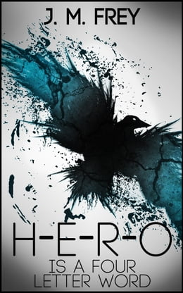 Book Hero is a Four Letter Word by J.M. Frey