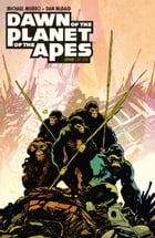 Dawn of the Planet of the Apes #1 by Michael Moreci