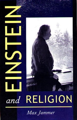 Einstein and Religion Physics and Theology