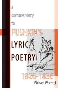 A Commentary to Pushkin's Lyric Poetry, 1826-1836