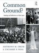 Common Ground?: Readings and Reflections on Public Space