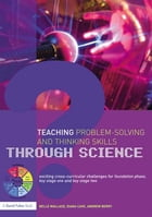 Teaching Problem-Solving and Thinking Skills through Science: Exciting Cross-Curricular Challenges…