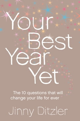 Book Your Best Year Yet!: Make the next 12 months your best ever! by Jinny Ditzler