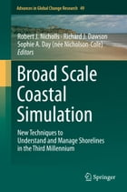 Broad Scale Coastal Simulation: New Techniques to Understand and Manage Shorelines in the Third…