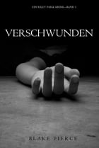 Verschwunden (ein Riley Paige Krimi—Band 1) by Blake Pierce