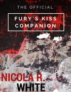 The Official Fury's Kiss Companion by Nicola R. White