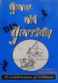 Grow Old DISGracefully a27c31fa-478b-42a7-9080-e525b63e6809