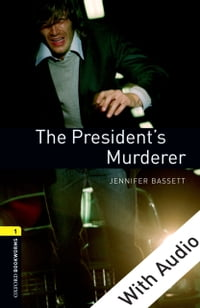 The President's Murderer - With Audio Level 1 Oxford Bookworms Library