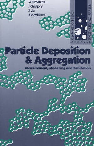Particle Deposition and Aggregation Measurement,  Modelling and Simulation