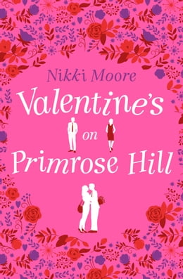 Book Valentine's on Primrose Hill (A Short Story): Love London Series by Nikki Moore
