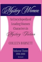 Mystery Women, Volume Three (Revised): An Encyclopedia of Leading Women Characters in Mystery Fiction: 1990-2002 by Colleen Barnett