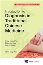 WORLD CENTURY COMPENDIUM TO TCM: Volume 2: Introduction to Diagnosis in Traditional Chinese Medicine