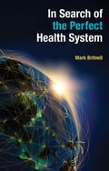 In Search of the Perfect Health System bbf5555a-48a1-4fe7-8849-86861f3b30d6