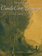 Camille Corot: Drawings 114 Colour Plates by Maria Peitcheva