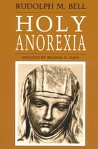 Holy Anorexia by Rudolph M. Bell