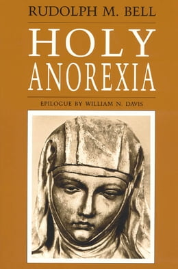 Book Holy Anorexia by Rudolph M. Bell