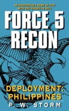 Force 5 Recon: Deployment: Philippines by P. W. Storm