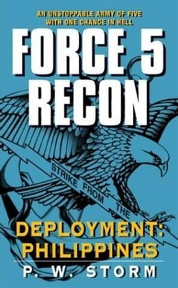 Book Force 5 Recon: Deployment: Philippines by P. W. Storm