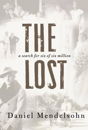 The Lost The Search for Six of Six Million