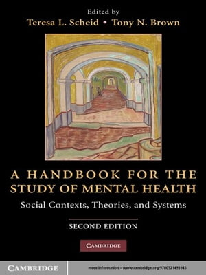 A Handbook for the Study of Mental Health Social Contexts,  Theories,  and Systems