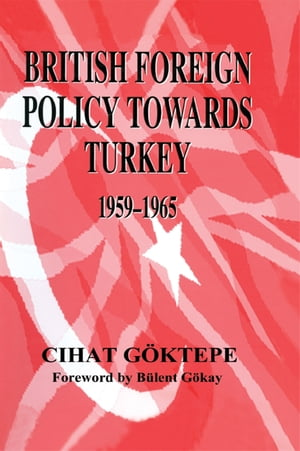 British Foreign Policy Towards Turkey,  1959-1965
