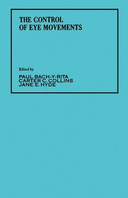 Book The Control of Eye Movements by Bach-y-Rita, Paul