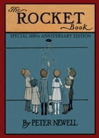 The Rocket Book: Special 100th Anniversary Edition by Peter Newell
