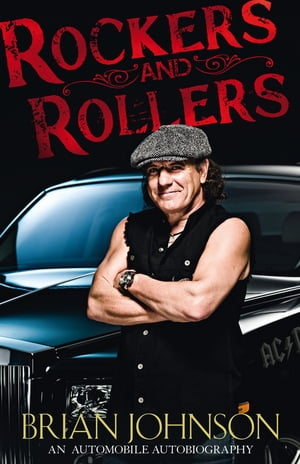 Rockers and Rollers An Automotive Autobiography