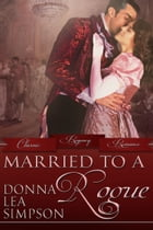 Married to a Rogue by Donna Lea Simpson