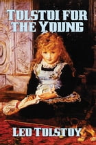 Tolstoi for the Young: Select Tales from Tolstoi by Leo Tolstoy