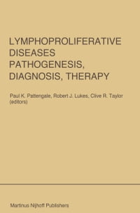 Lymphoproliferative Diseases: Pathogenesis, Diagnosis, Therapy: Proceedings of a symposium…