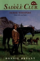 Horse Whispers by Bonnie Bryant