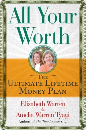 All Your Worth The Ultimate Lifetime Money Plan