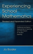 Experiencing School Mathematics: Traditional and Reform Approaches To Teaching and Their Impact on…