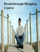 Breakthrough Blogging Course by V.T.