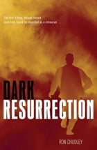 Dark Resurrection by Ron Chudley