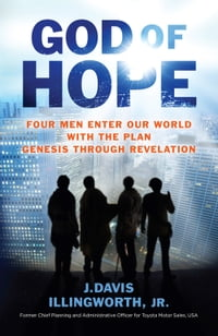 God of Hope: Four Men Enter Our World with the Plan Genesis Through Revelation