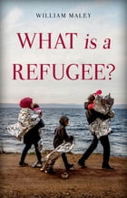 What is a Refugee? by William Maley