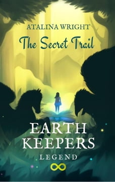 EARTH KEEPERS LEGEND, The Secret Trail: EARTH KEEPERS LEGEND, #1