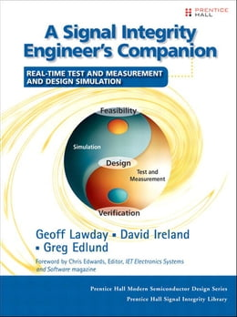 Book A Signal Integrity Engineer's Companion: Real-Time Test and Measurement and Design Simulation by Geoff Lawday