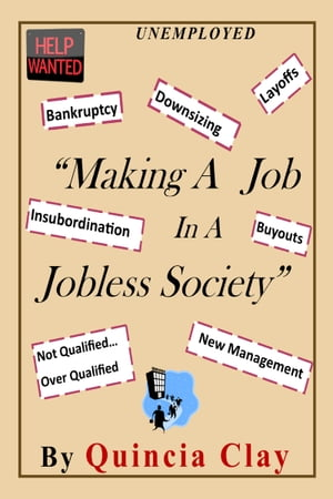 Making A Job In A Jobless Society by Quincia Clay