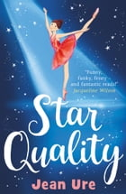 Star Quality (Dance Trilogy, Book 2) by Jean Ure