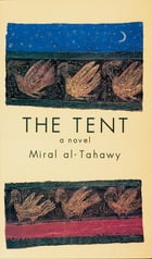The Tent by Miral al-Tahawy