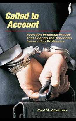 Book Called to Account: Fourteen Financial Frauds that Shaped the American Accounting Profession by Clikeman, Paul M.
