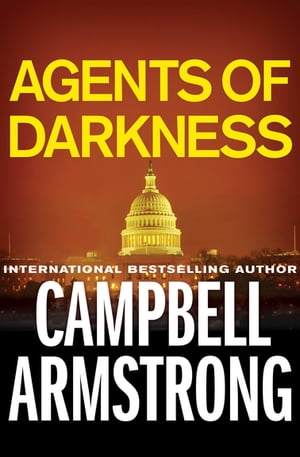 Agents of Darkness by Campbell Armstrong
