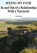 Seeing My Path: In and Out of a Relationship With a Narcissist a9edc251-652e-497f-991c-cc9342b70f29