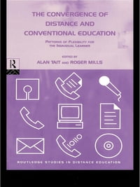 The Convergence of Distance and Conventional Education: Patterns of Flexibility for the Individual…