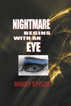 Nightmare Begins With an Eye by Brady Styles